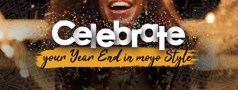 Celebrate Your Year End In Moyo Style!